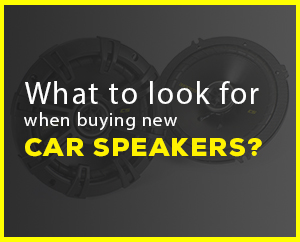 The Ultimate Car Speakers Buyer's Guide