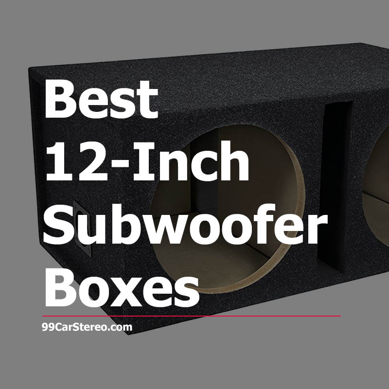 Best 12-Inch Subwoofer Boxes