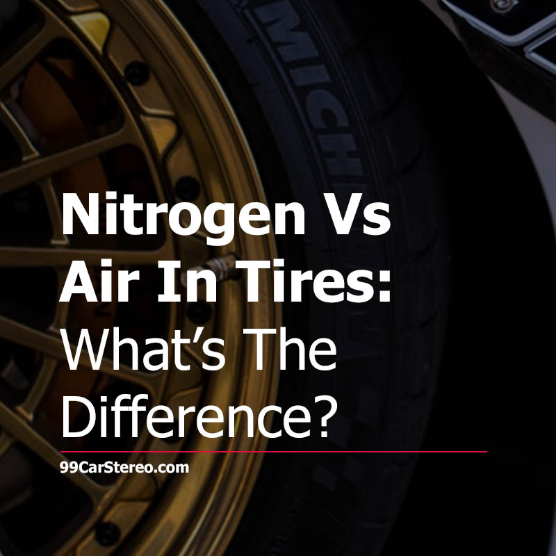 Nitrogen Vs Air In Tires: What's The Difference?